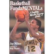 """2017 Marzo 17: """"Basketball FundaMENTALs"""" di Jay Mikes"""